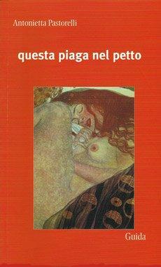 Questa piaga nel petto di Antonietta Pastorelli