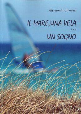 Il mare, una vela… un sogno di Alessandra Benassi