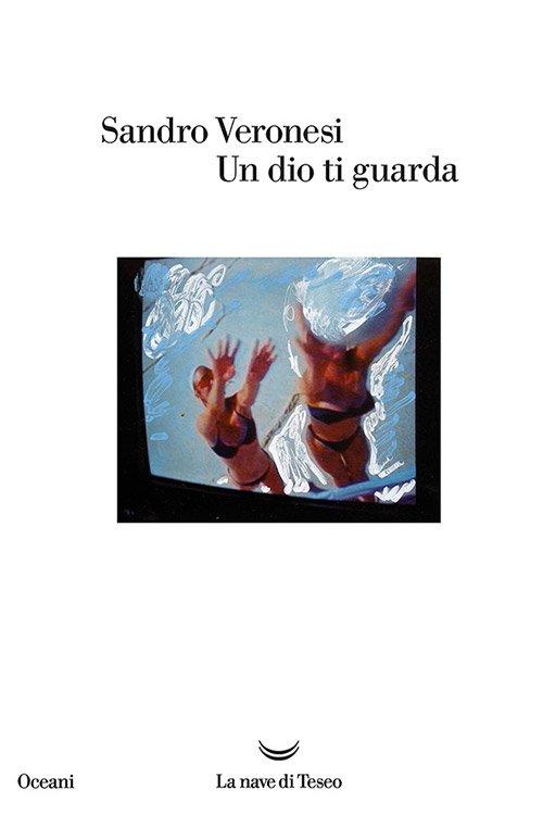 Un dio ti guarda di Sandro Veronesi