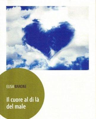 Il cuore al di là del male di Elisa Barone