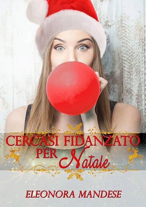 Cercasi fidanzato per Natale di Eleonora Mandese