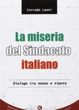 La miseria del Sindacato italiano di Corrado Leoni