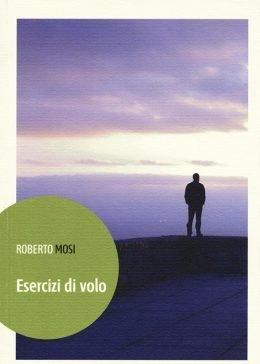 Esercizi di volo di Roberto Mosi