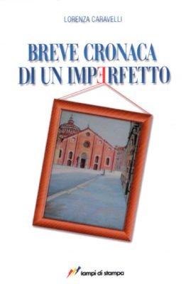 Breve cronaca di un imperfetto di Lorenza Caravelli