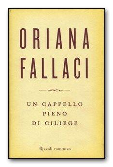 Un cappello pieno di ciliege di Oriana Fallaci