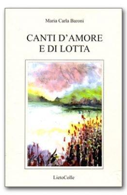 Canti d'amore e di lotta di Maria Carla Baroni
