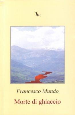 Morte di ghiaccio di Francesco Mundo