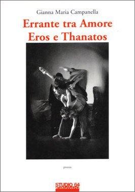 Errante tra Amore Eros e Thanatos di Gianna Campanella