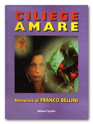 Ciliege amare di Franco Bellini