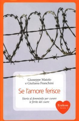 Se l'amore ferisce di Giuseppe Maiolo e Giuliana Franchini