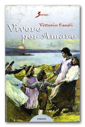 Vivere per amare di Vittorio Casali