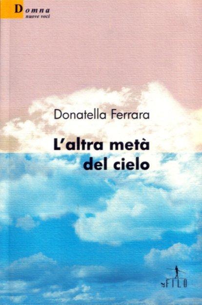 L'altra metà del cielo di Donatella Ferrara