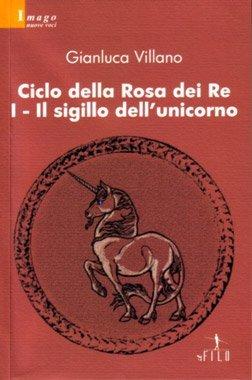 Ciclo della Rosa dei Re - I - Il sigillo dell'unicorno