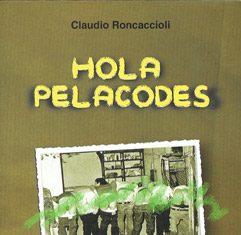 Hola Pelacodes di Claudio Roncaccioli