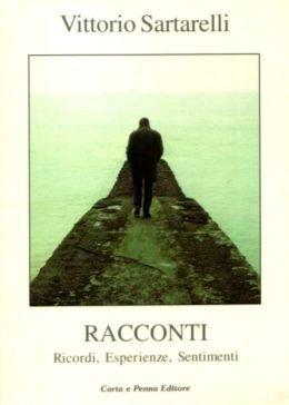 Racconti. Ricordi, Esperienze, Sentimenti di Vittorio Sartarelli