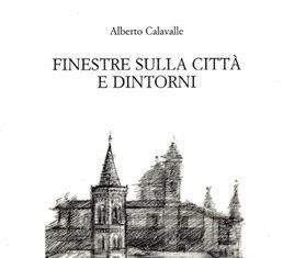 Finestre sulla città e dintorni di Alberto Calavalle