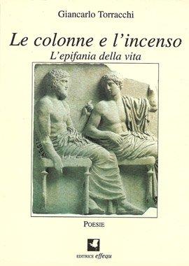 Le colonne e l'incenso di Giancarlo Torracchi