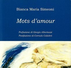 Mots d'amour di Bianca Maria Simeoni