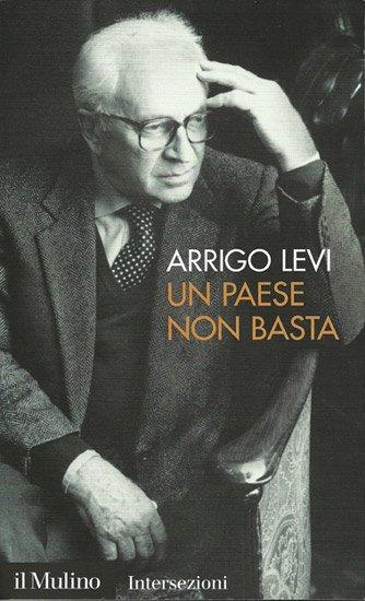 Un paese non basta di Arrigo Levi