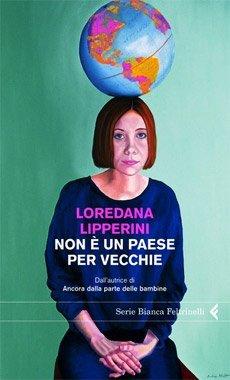 Non è un paese per vecchie di Loredana Lipperini
