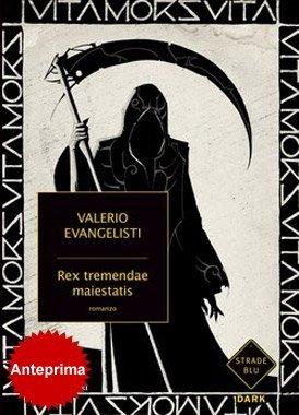 Rex Tremendae Maiestatis di Valerio Evangelisti
