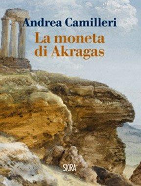La moneta di Akragas di Andrea Camilleri