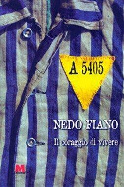 A 5405. Il coraggio di vivere di Nedo Fiano