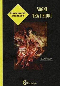 Sogni tra i fiori di Mariagrazia Buonauro