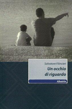 Un occhio di riguardo di Salvatore Filincieri