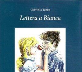 Lettera a Bianca di Gabriella Tabbò