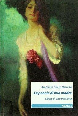 Le peonie di mia madre di Andreina Chiari Branchi