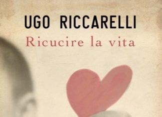 Ricucire la vita di Ugo Riccarelli