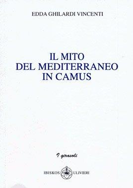 Il mito del Mediterraneo in Camus di E. Ghilardi Vincenti