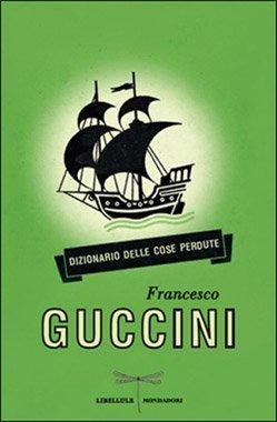 Dizionario delle cose perdute di Francesco Guccini