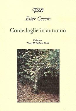 Come foglie in autunno di Ester Cecere