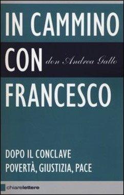 In cammino con Francesco di don Andrea Gallo