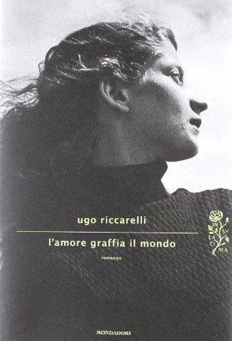 L'amore graffia di Ugo Riccarelli
