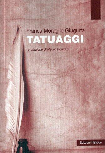 Tatuaggi di Franca Moraglio Giugurta