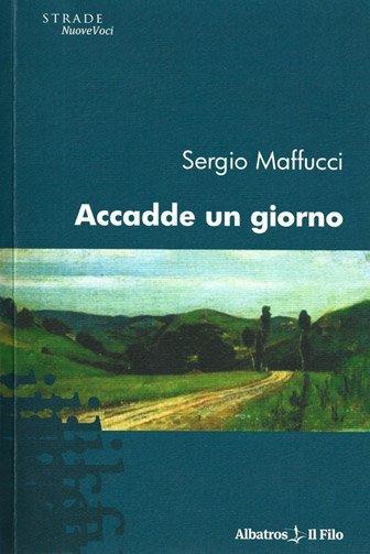 Accadde un giorno di Sergio Maffucci
