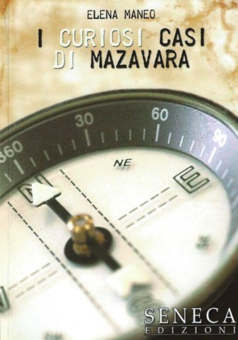 I curiosi casi di Mazavara di Elena Maneo