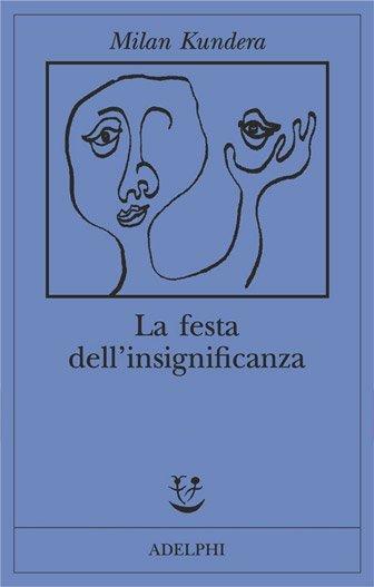 La festa dell'insignificanza di Milan Kundera