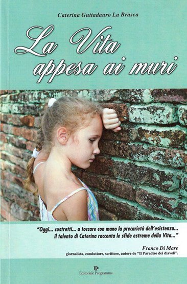 La Vita appesa ai muri di Caterina Guttadauro La Brasca