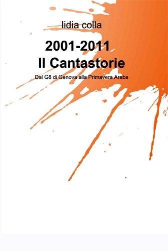 2001 – 2011. Il cantastorie di Lidia Colla