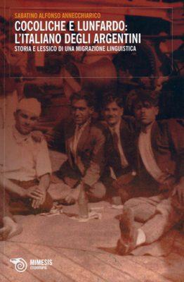 Cocoliche e Lunfardo: l'italiano degli argentini di Sabatino Alfonso Annecchiarico