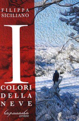 I colori della neve di Filippa Siciliano