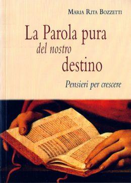 La parola pura del nostro destino di Maria Rita Bozzetti