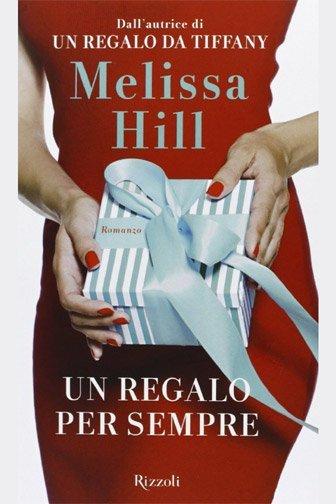 Un regalo per sempre di Melissa Hill