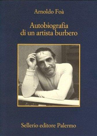 Autobiografia di un artista burbero di Arnoldo Foà