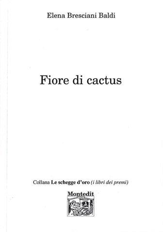 Fiore di cactus di Elena Bresciani Baldi