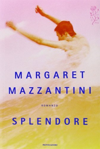 Splendore di Margaret Mazzantini